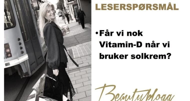 Får vi nok Vitamin-D med høy solfaktor?